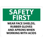 Thumbnail Image for Safety First, Wear Face Shields, Rubber Gloves And Aprons When Working With Acids Signs